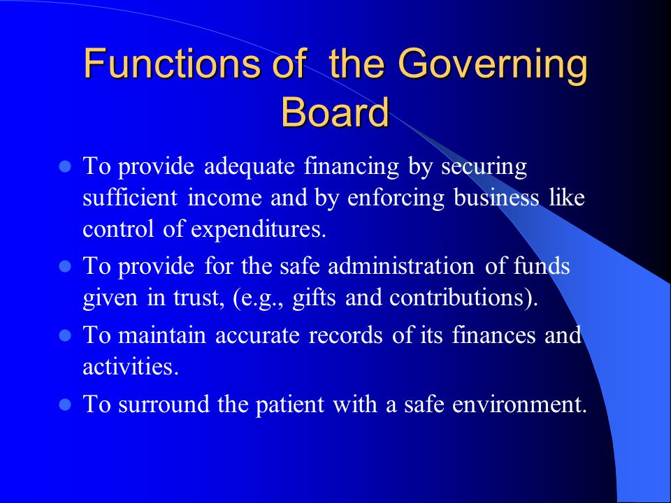 hospital governing boards In particular, there has been concern to assess and strengthen how governing bodies can provide more effective oversight of the quality and safety of the care.
