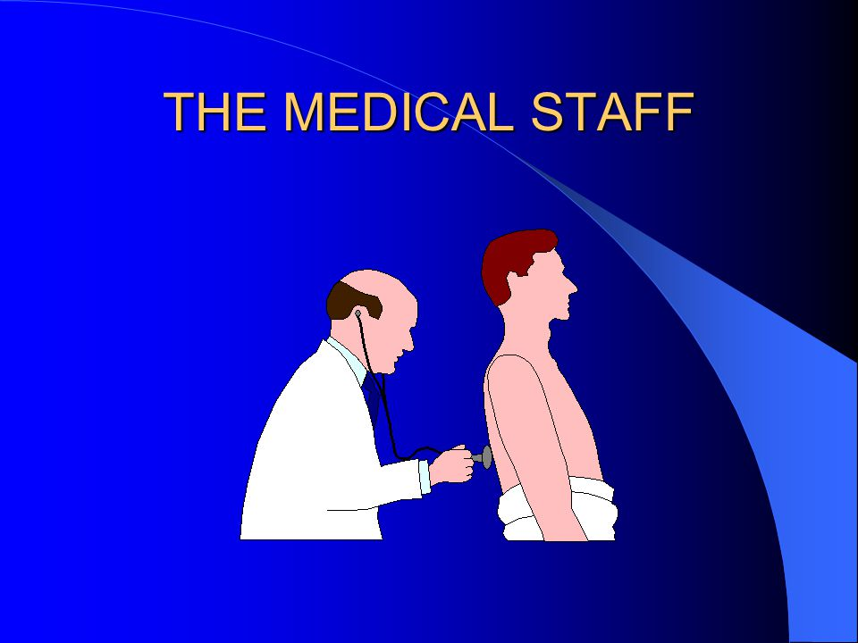 THE MEDICAL STAFF