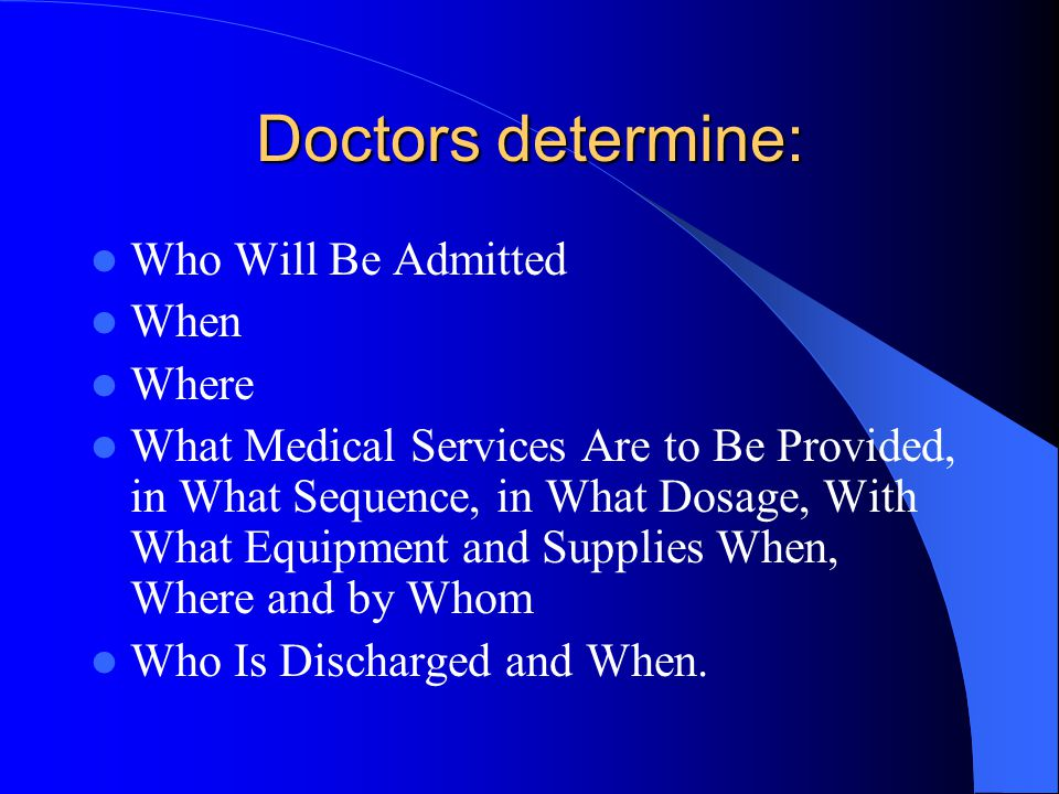 Doctors determine: Who Will Be Admitted When Where