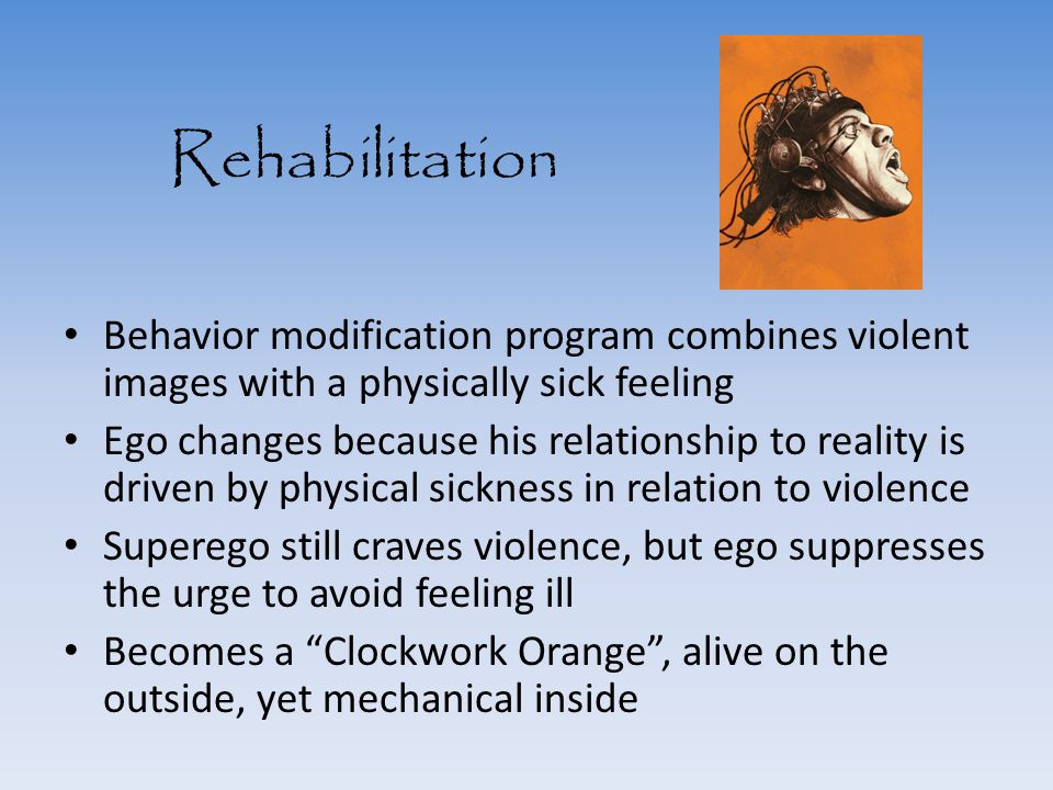 Rehabilitation Behavior modification program combines violent images with a physically sick feeling.