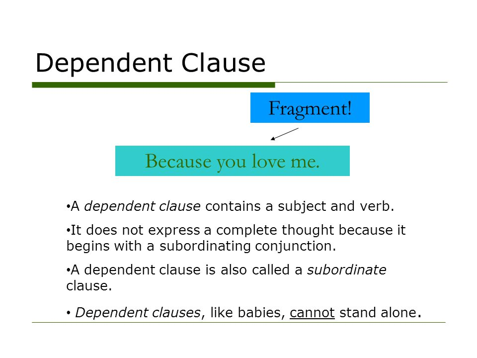 Dependent Clause Fragment! Because you love me.