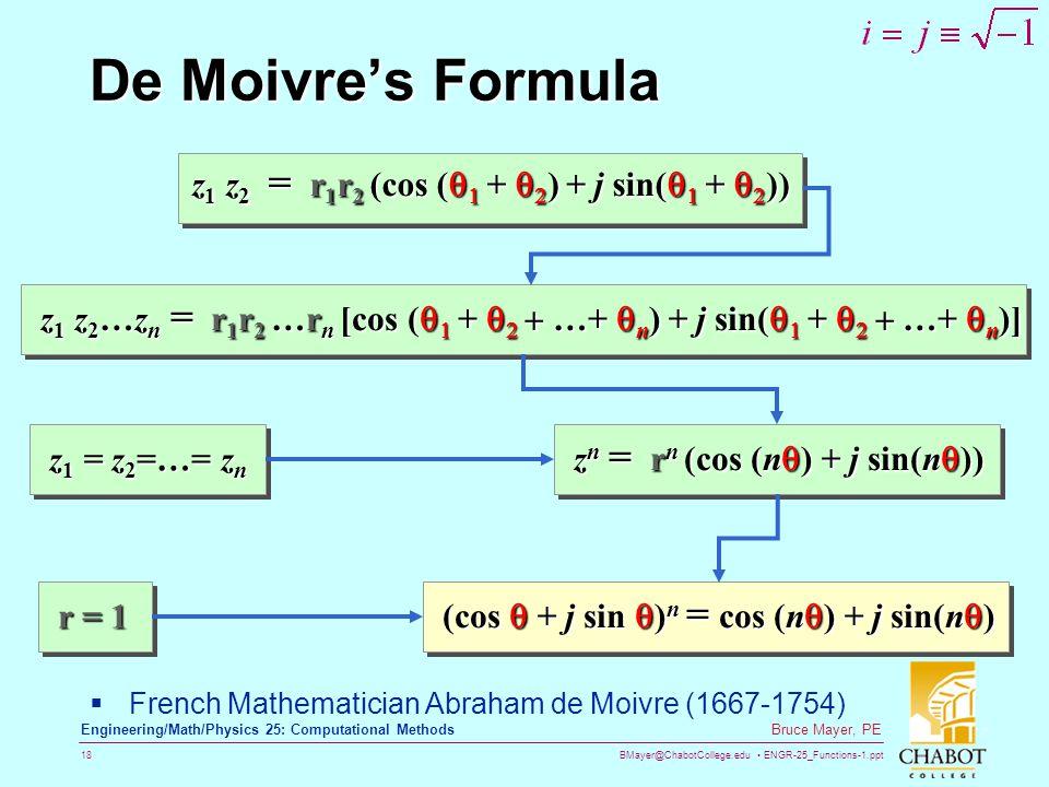 De Moivre's Formula z1 z2 = r1r2 (cos (1 + 2) + j sin(1 + 2))