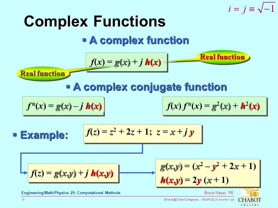 Complex Functions A complex function A complex conjugate function