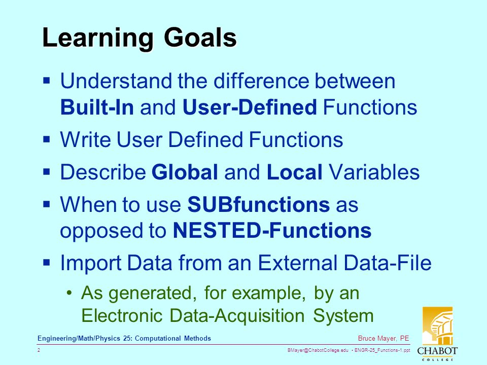 Learning Goals Understand the difference between Built-In and User-Defined Functions. Write User Defined Functions.