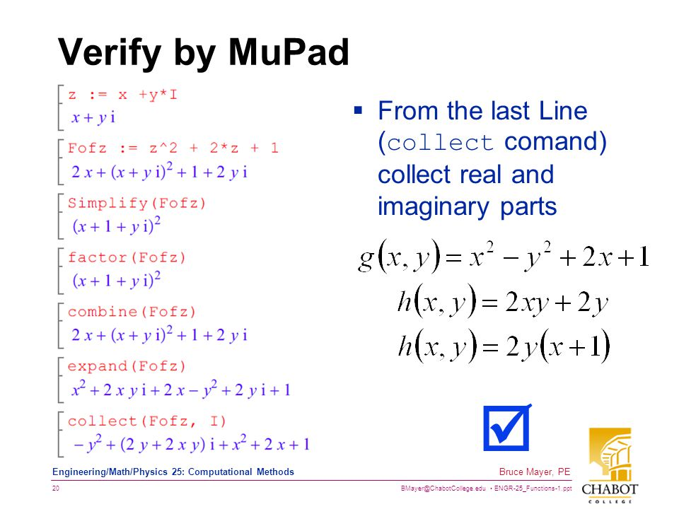 Verify by MuPad From the last Line (collect comand) collect real and imaginary parts 