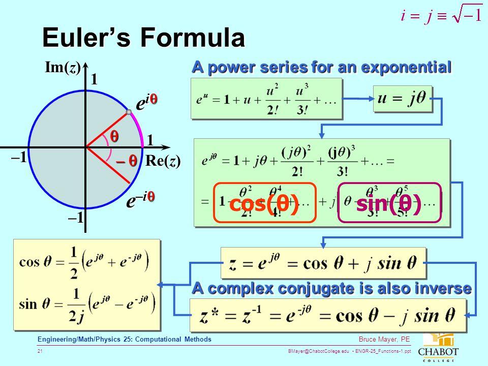 Euler's Formula ei e–i cos(θ) sin(θ) Im(z) Re(z) 1 –1  – 