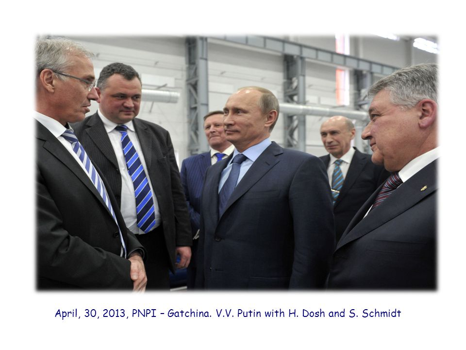 April, 30, 2013, PNPI – Gatchina. V. V. Putin with H. Dosh and S
