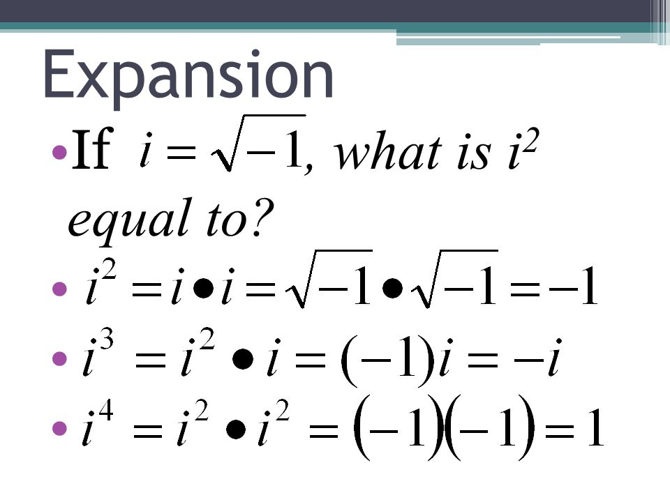 Expansion If , what is i2 equal to