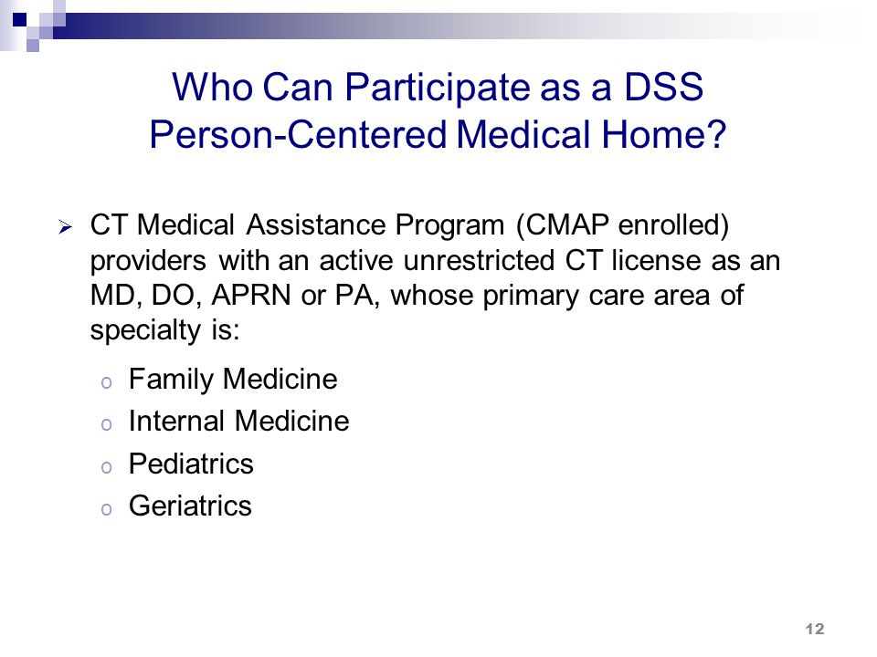 Who Can Participate as a DSS Person-Centered Medical Home (cont.)