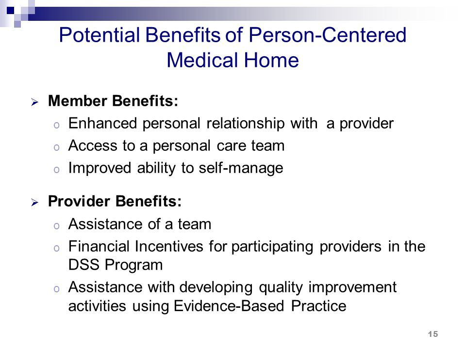 Potential Benefits of Person-Centered Medical Home (cont.)