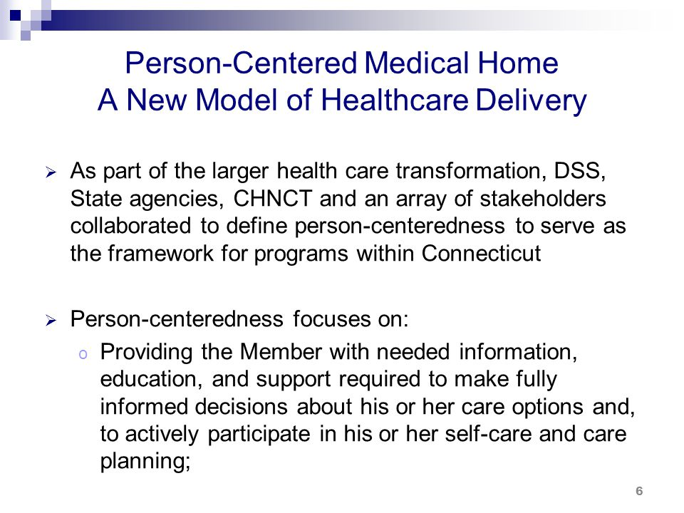 Person-Centered Medical Home A New Model of Healthcare Delivery (cont