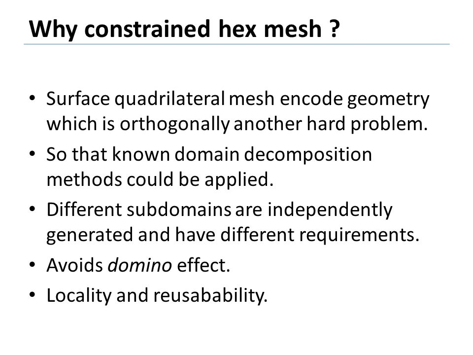 Why constrained hex mesh