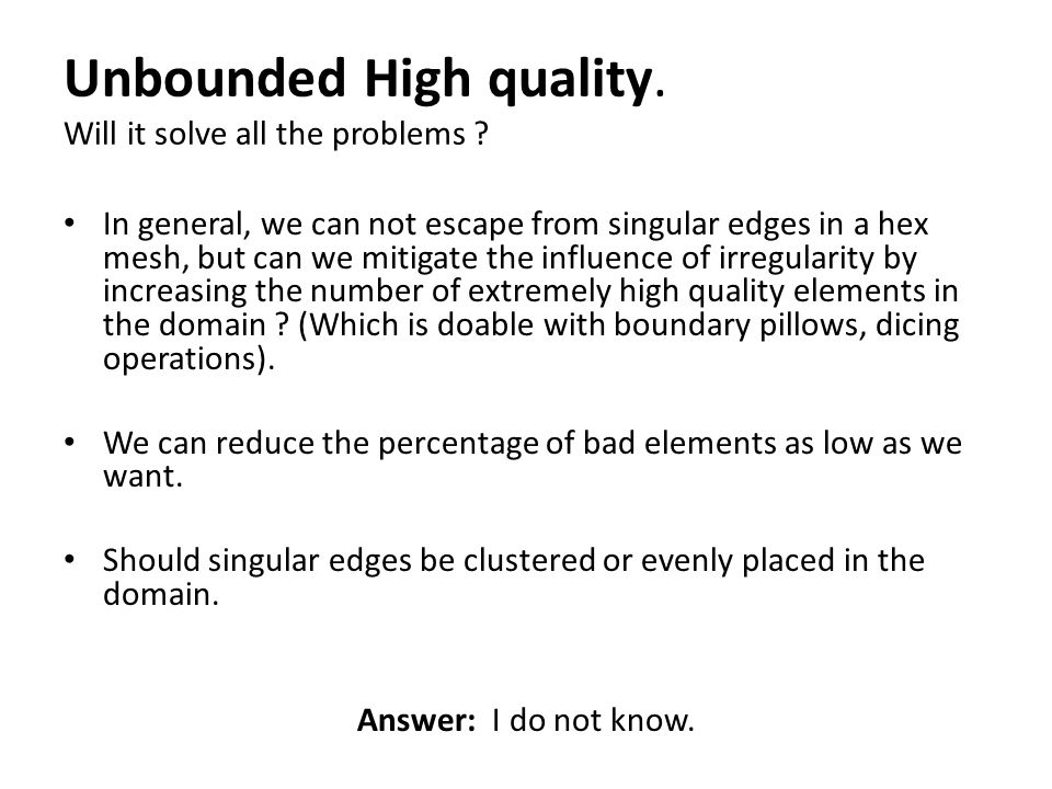 Unbounded High quality. Will it solve all the problems