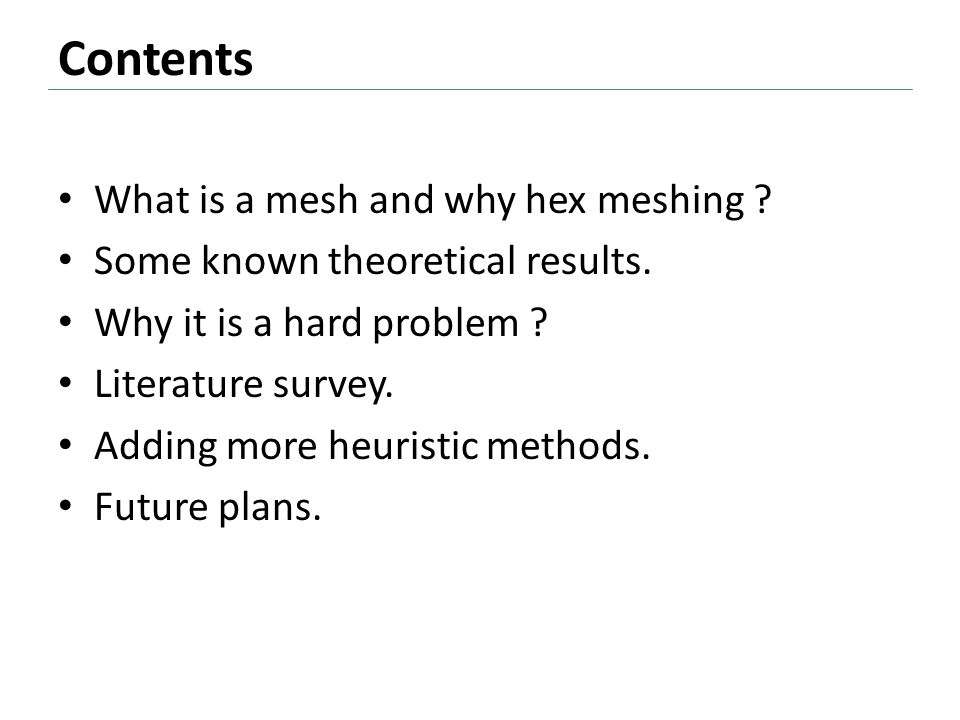 Contents What is a mesh and why hex meshing