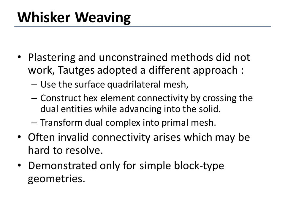 Whisker Weaving Plastering and unconstrained methods did not work, Tautges adopted a different approach :