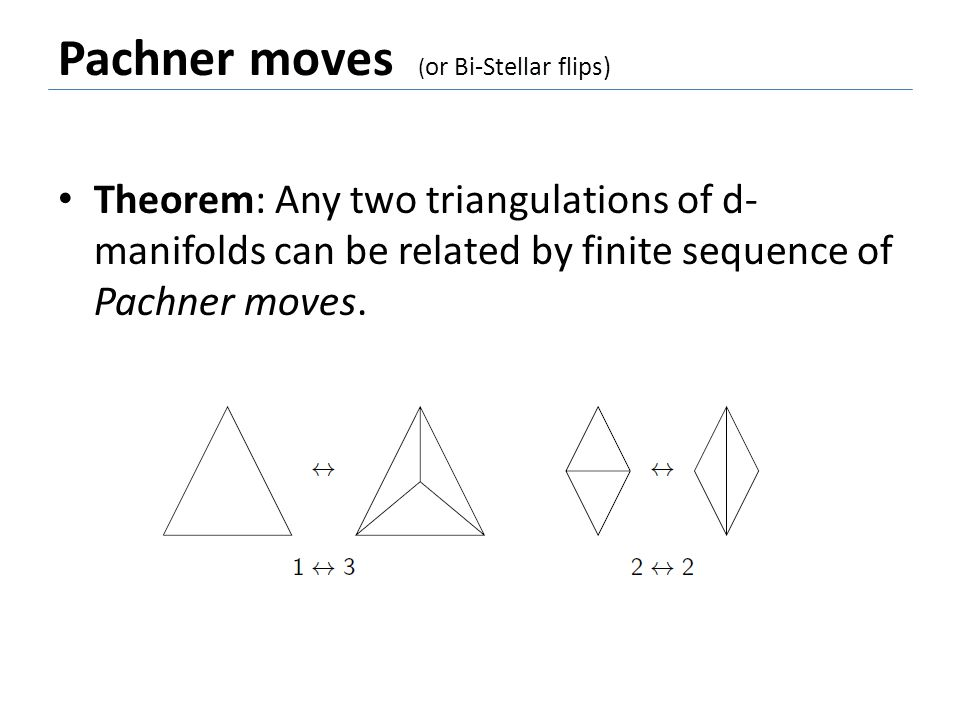 Pachner moves (or Bi-Stellar flips)