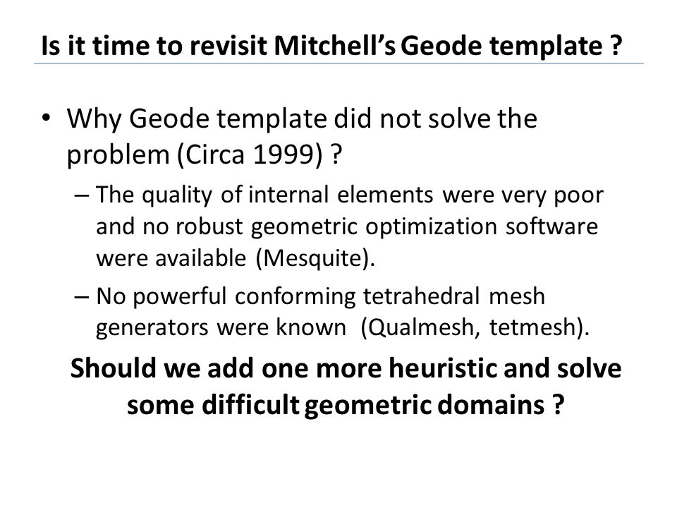 Is it time to revisit Mitchell's Geode template