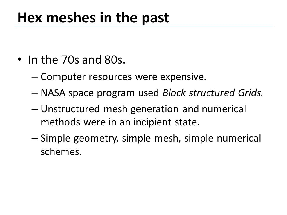 Hex meshes in the past In the 70s and 80s.