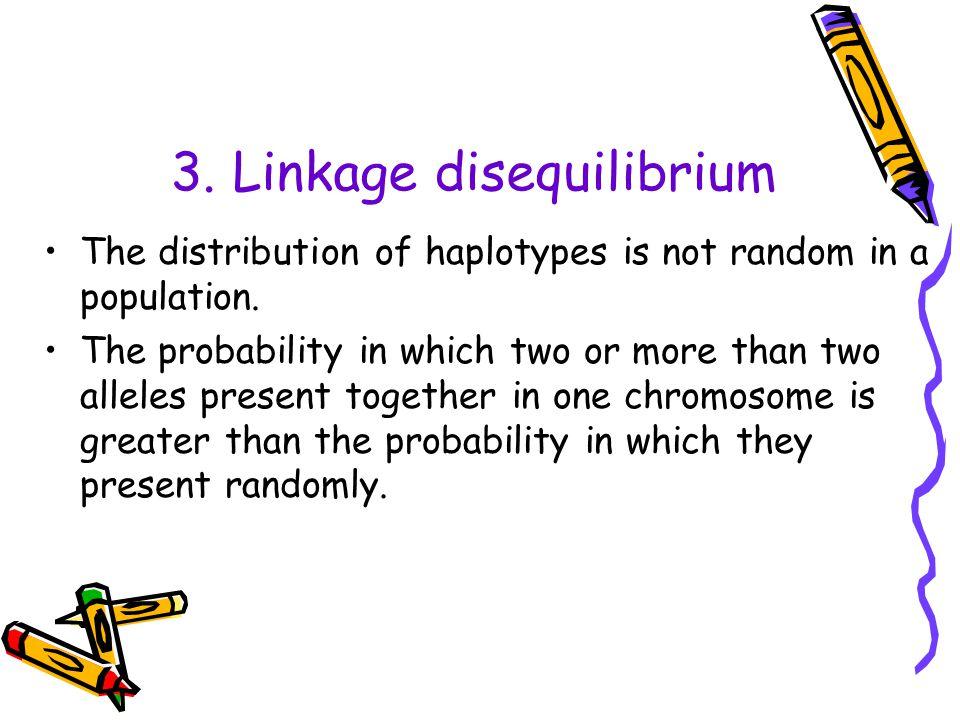 3. Linkage disequilibrium