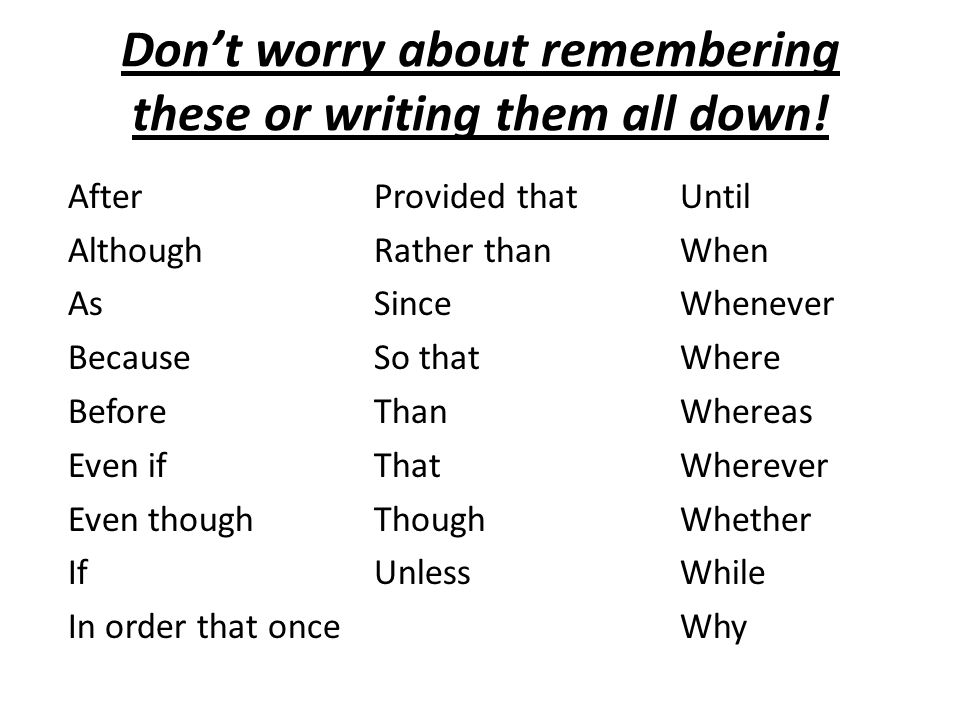Don't worry about remembering these or writing them all down!