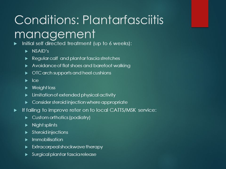 Conditions: Plantarfasciitis management