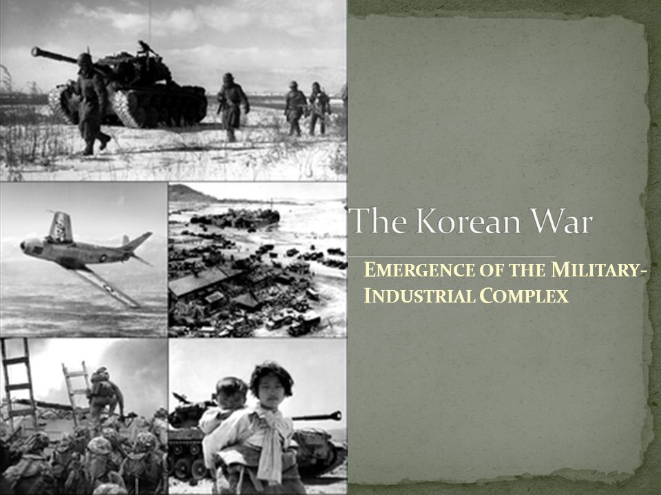The Korean War Emergence of the Military-Industrial Complex
