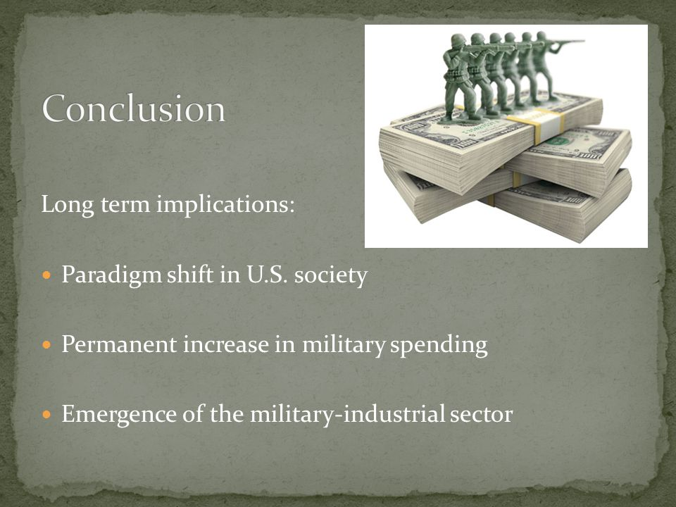 Conclusion Long term implications: Paradigm shift in U.S. society