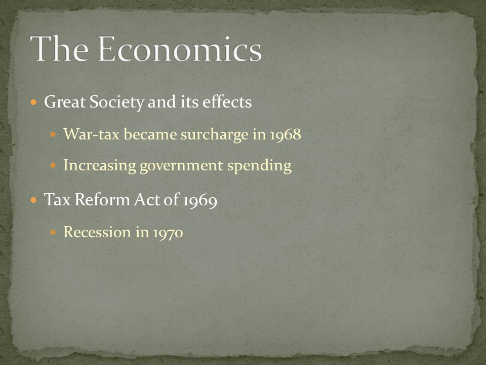 The Economics Great Society and its effects Tax Reform Act of 1969