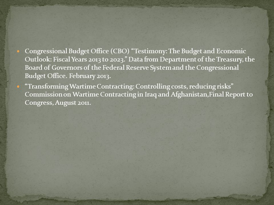 Congressional Budget Office (CBO) Testimony: The Budget and Economic Outlook: Fiscal Years 2013 to 2023. Data from Department of the Treasury, the Board of Governors of the Federal Reserve System and the Congressional Budget Office. February 2013.