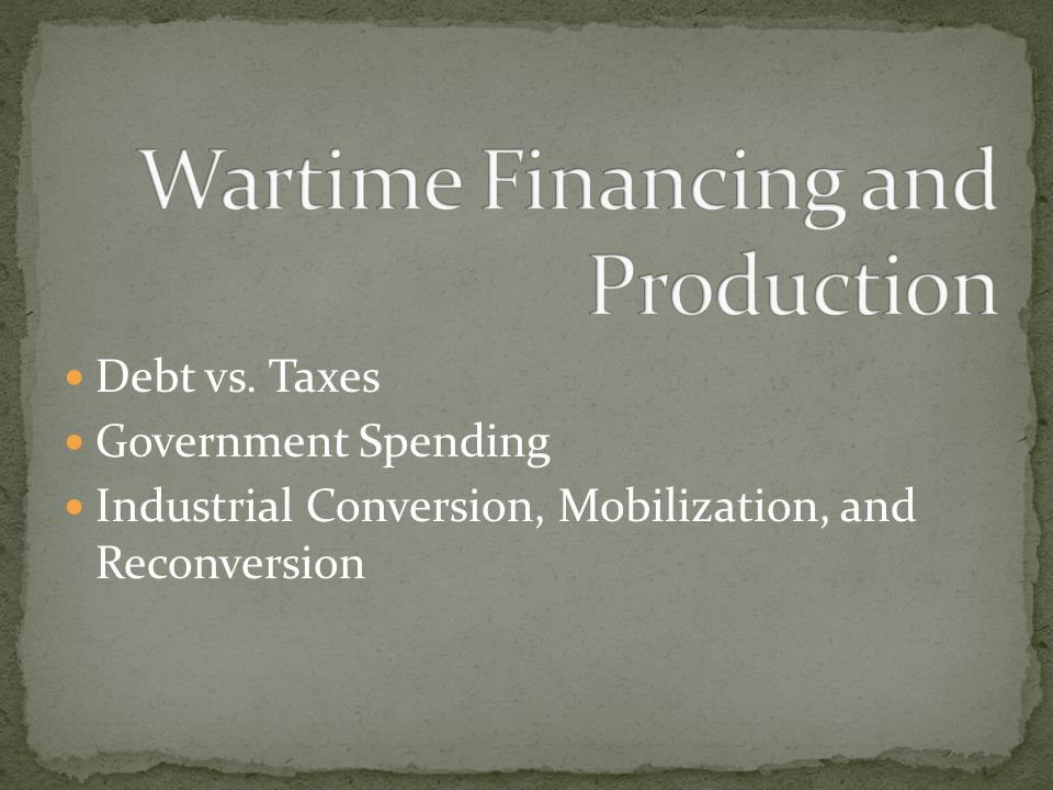 Wartime Financing and Production