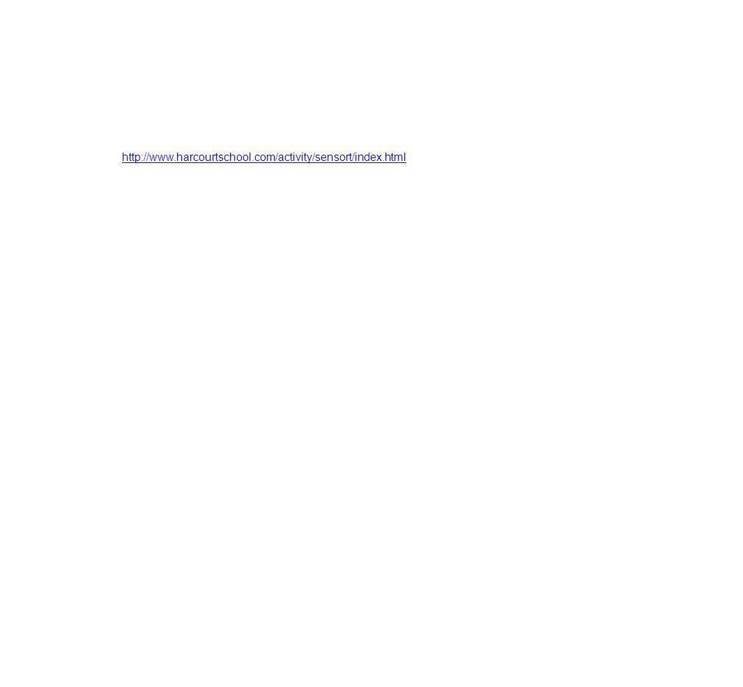 http://www.harcourtschool.com/activity/sensort/index.html