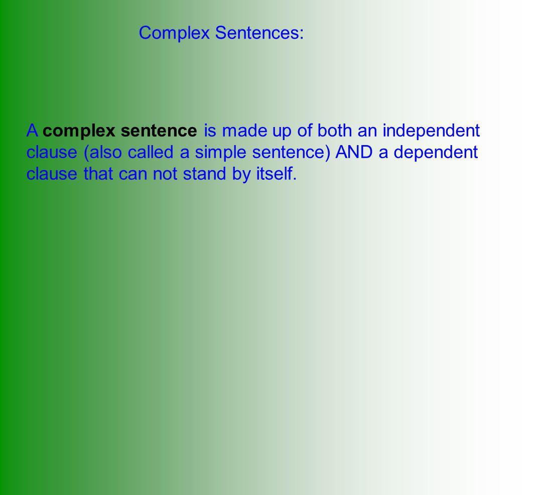 Complex Sentences: