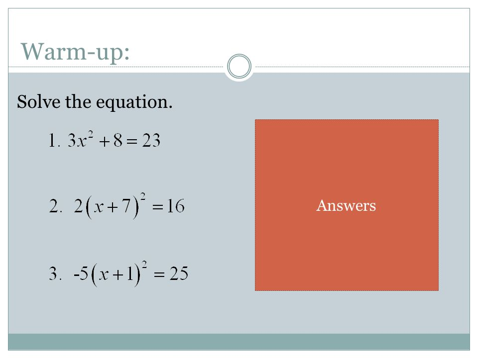 Warm-up: Solve the equation. Answers