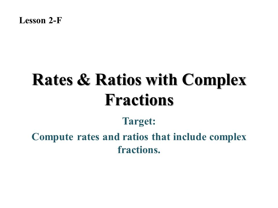 Rates & Ratios with Complex Fractions