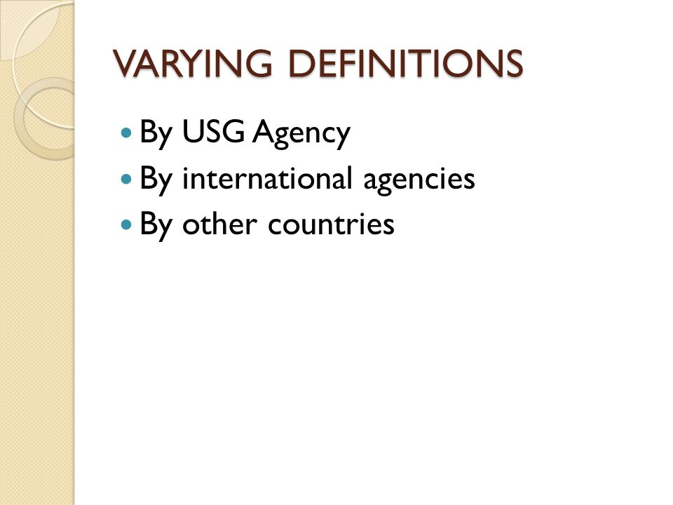 VARYING DEFINITIONS By USG Agency By international agencies