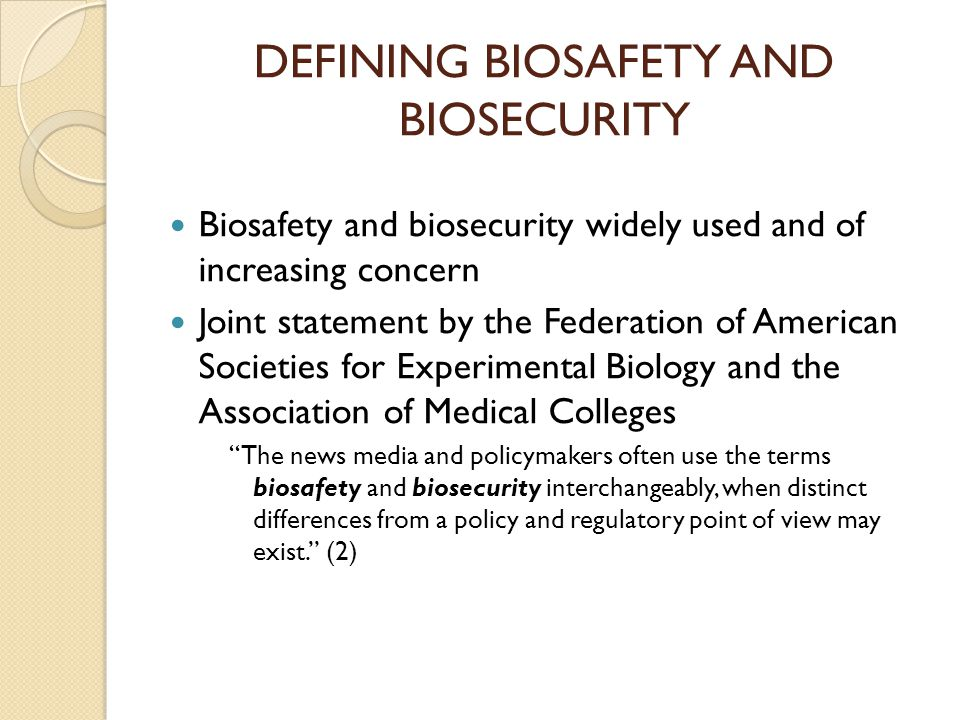 DEFINING BIOSAFETY AND BIOSECURITY