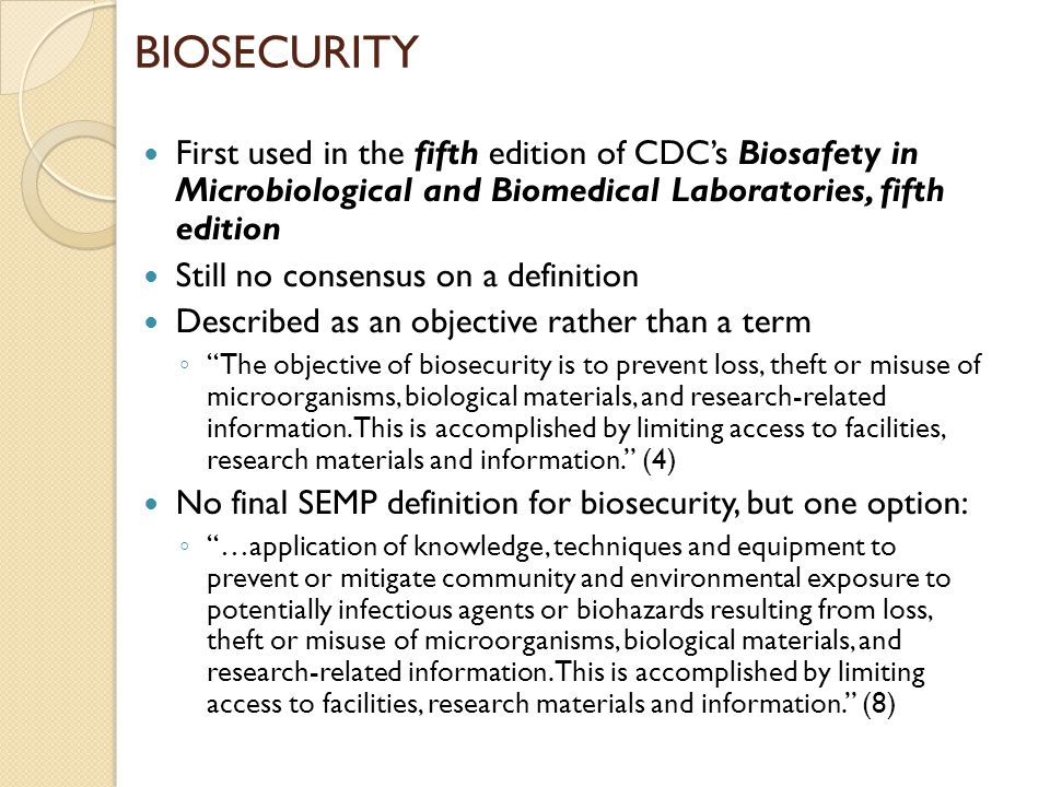 BIOSECURITY First used in the fifth edition of CDC's Biosafety in Microbiological and Biomedical Laboratories, fifth edition.