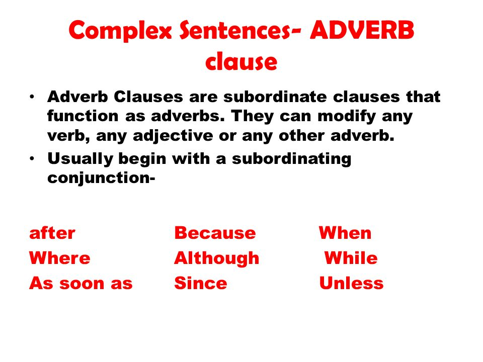 Complex Sentences- ADVERB clause
