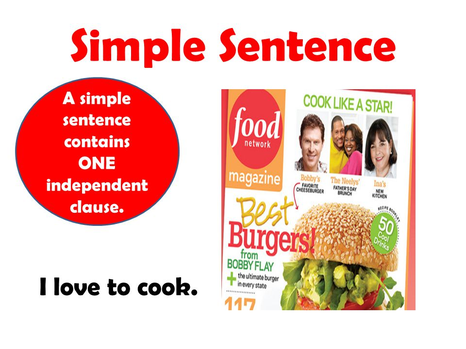 A simple sentence contains ONE independent clause.