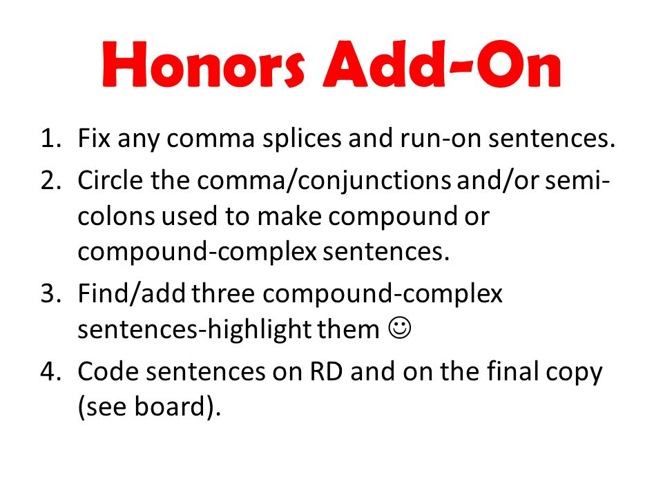 Honors Add-On Fix any comma splices and run-on sentences.