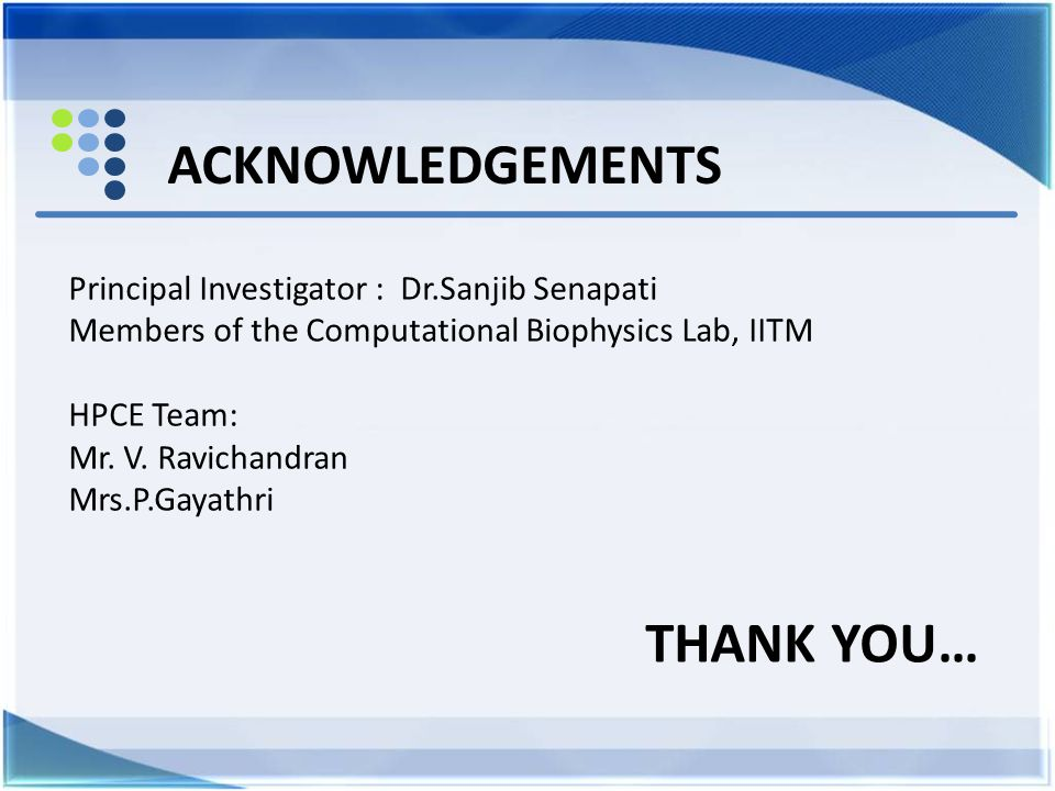 Acknowledgements THANK YOU…