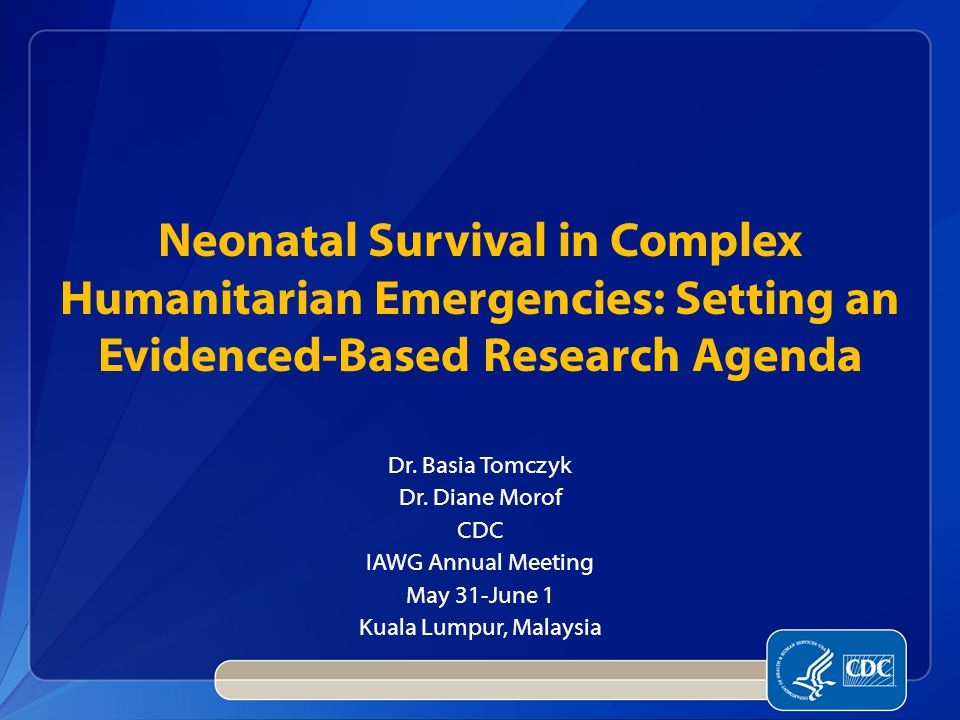 Neonatal Survival in Complex Humanitarian Emergencies: Setting an Evidenced-Based Research Agenda