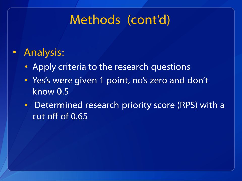 Methods (cont'd) Analysis: Apply criteria to the research questions