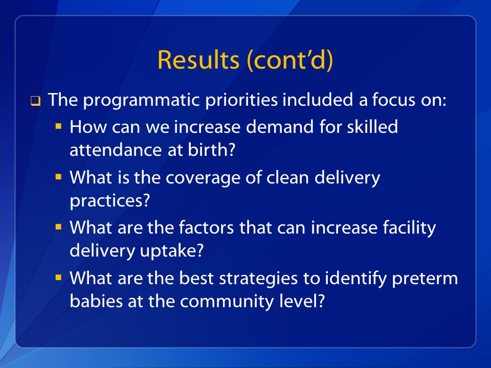 Results (cont'd) The programmatic priorities included a focus on: