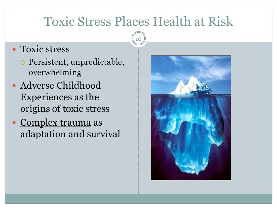 Toxic Stress Places Health at Risk