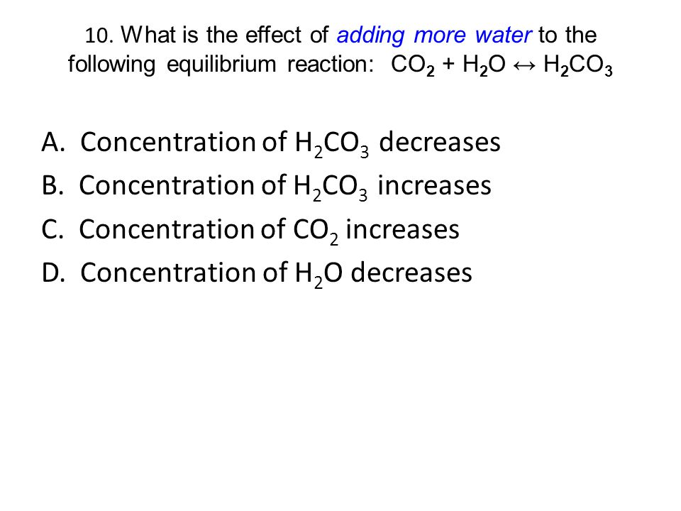 A. Concentration of H2CO3 decreases