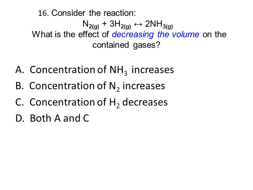 A. Concentration of NH3 increases B. Concentration of N2 increases