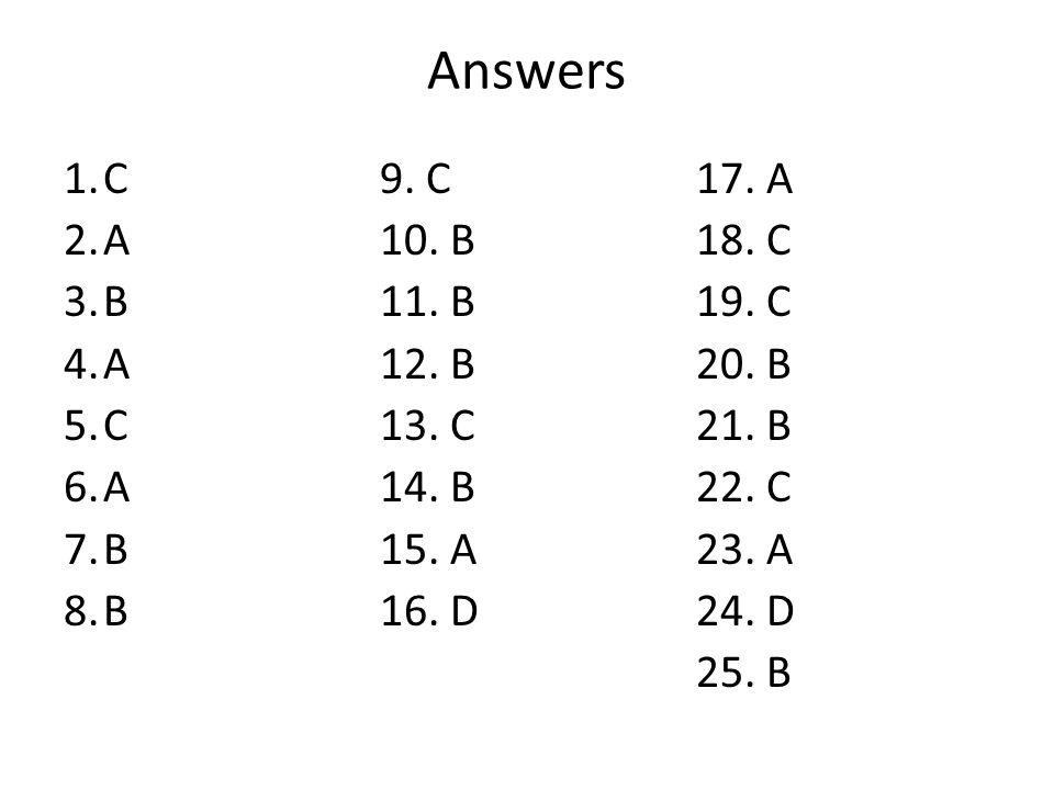 Answers 1. C 9. C 17. A 2. A 10. B 18. C 3. B 11.