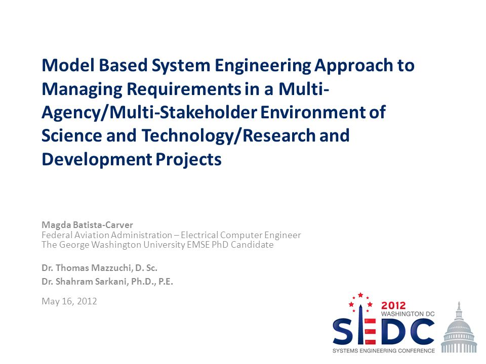 Model Based System Engineering Approach to Managing Requirements in a Multi-Agency/Multi-Stakeholder Environment of Science and Technology/Research and Development Projects
