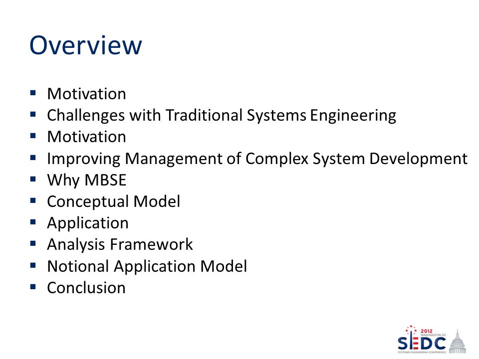 Overview Motivation Challenges with Traditional Systems Engineering